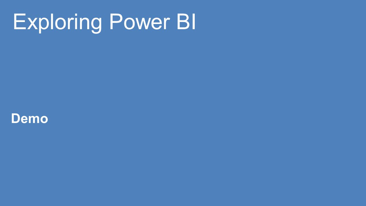 Exploring Power BI Demo
