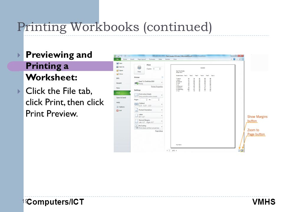 Computers/ICTVMHS Printing Workbooks (continued) 19  Previewing and Printing a Worksheet:  Click the File tab, click Print, then click Print Preview.