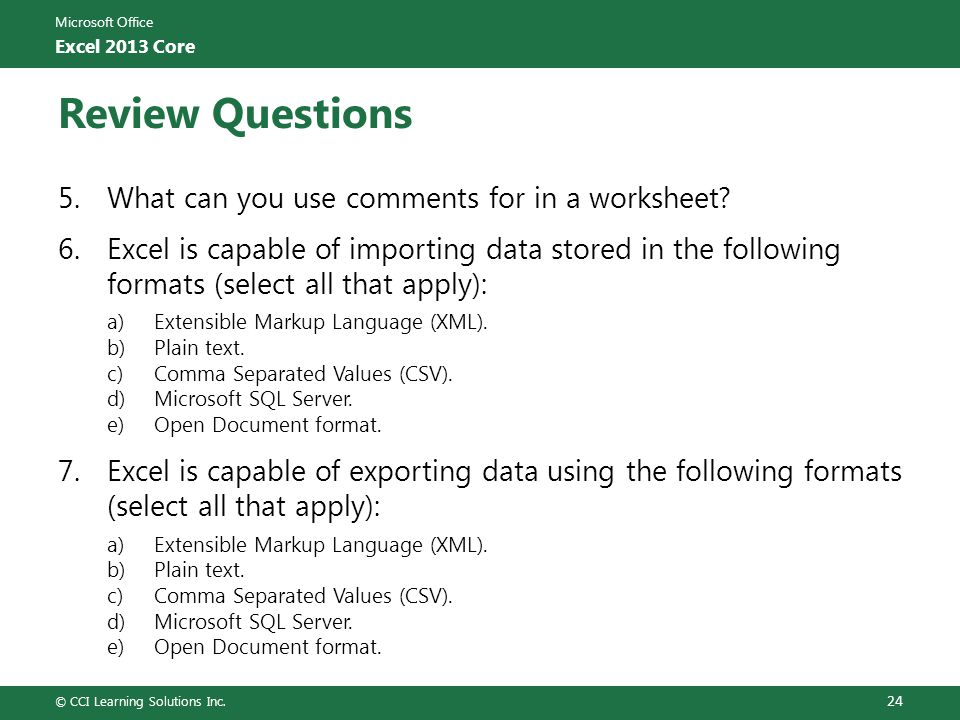 Microsoft Office Excel 2013 Core Review Questions 5.What can you use comments for in a worksheet.