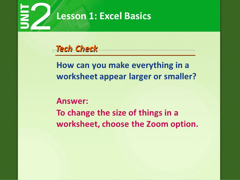 How can you make everything in a worksheet appear larger or smaller.