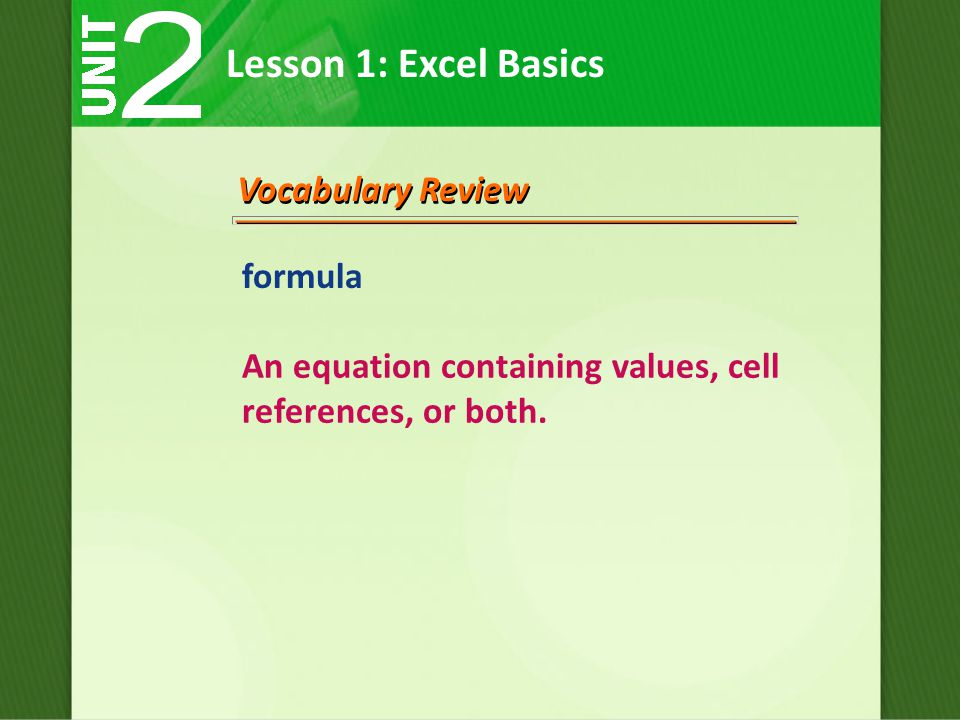 An equation containing values, cell references, or both.