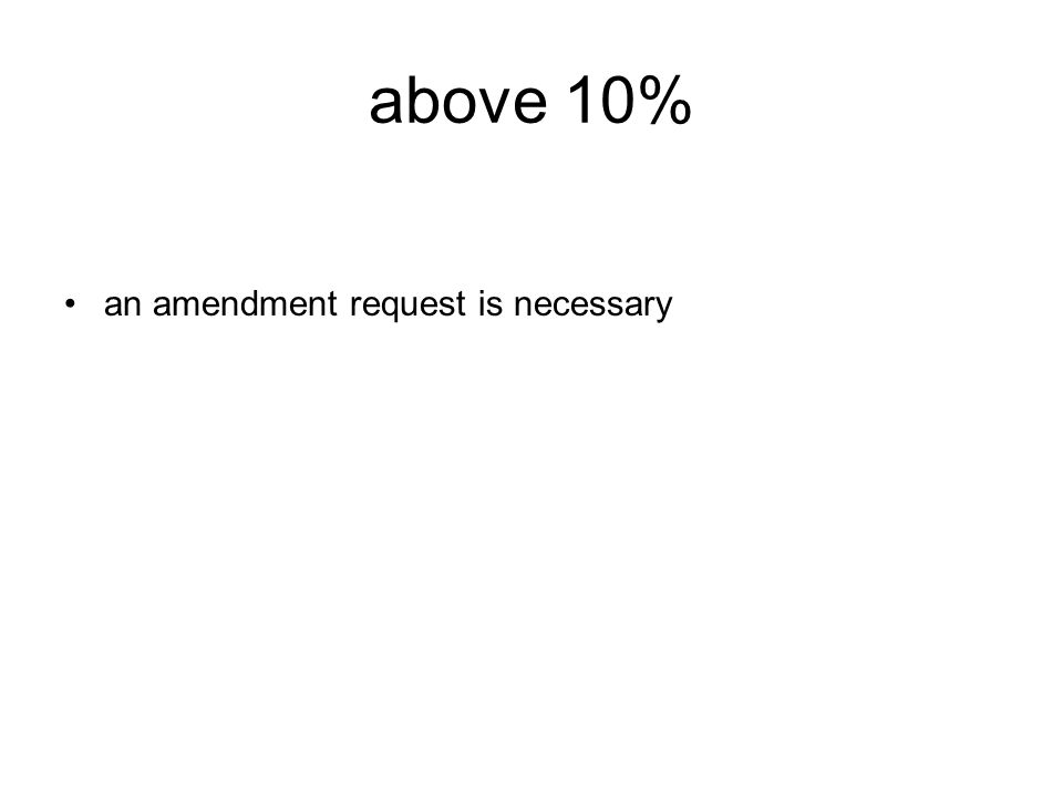 above 10% an amendment request is necessary
