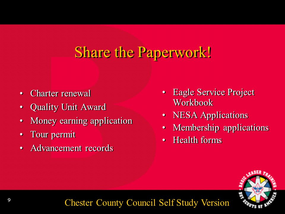 Chester County Council Self Study Version 8 The biggest disservice we can do is fail to give a boy an invitation to take advantage of all that Scouting has to offer.
