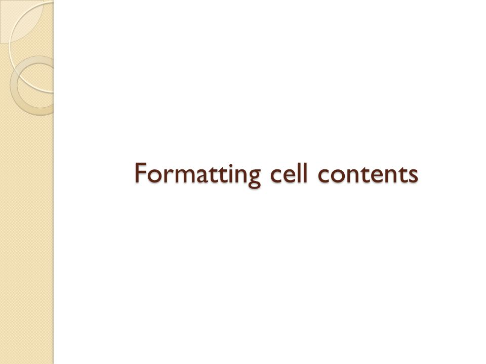 Formatting cell contents