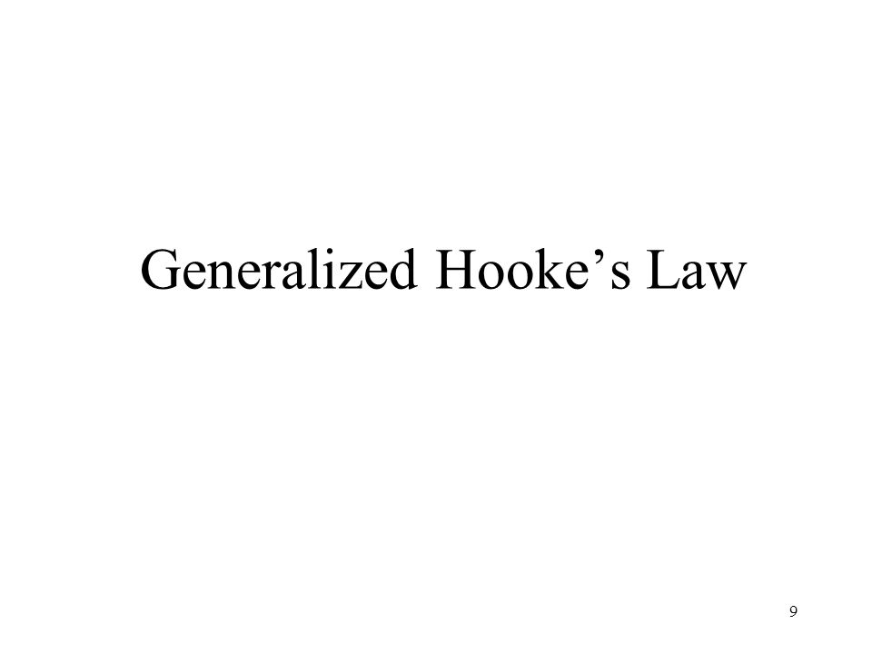 9 Generalized Hooke's Law