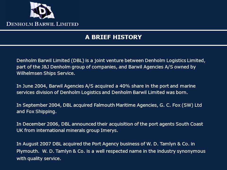 WHO ARE DENHOLM BARWIL? Denholm Barwil is one of the UK 's
