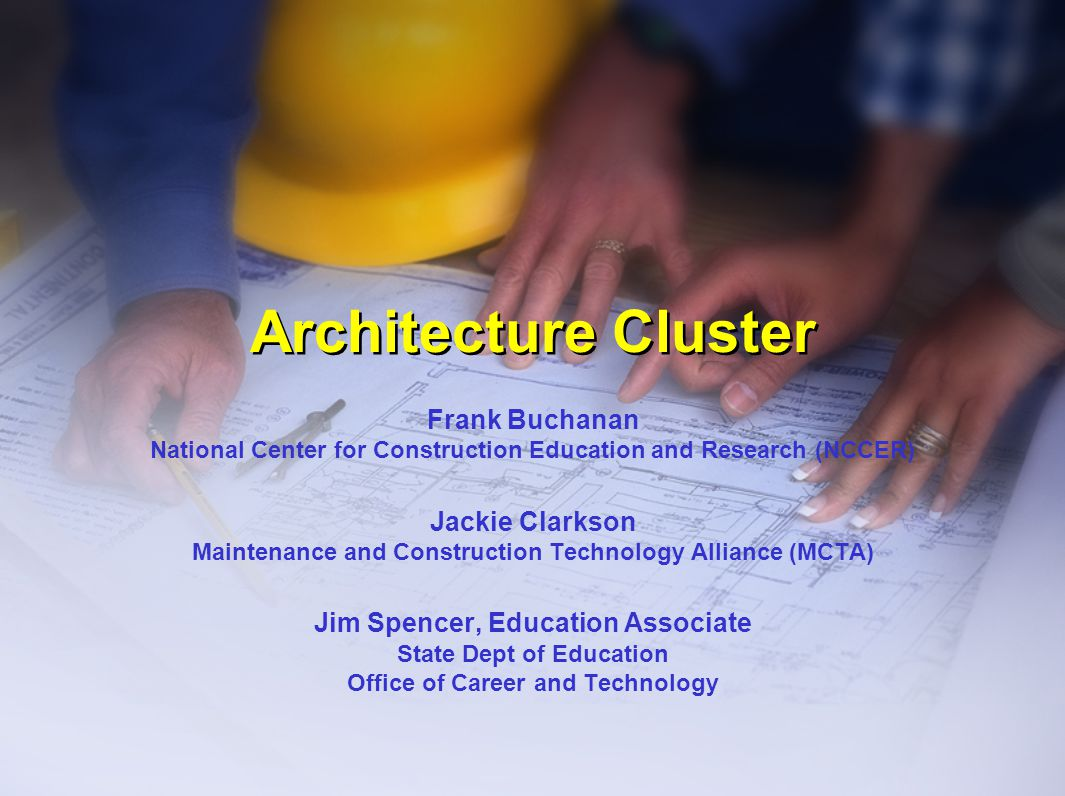 Architecture Cluster Frank Buchanan National Center for