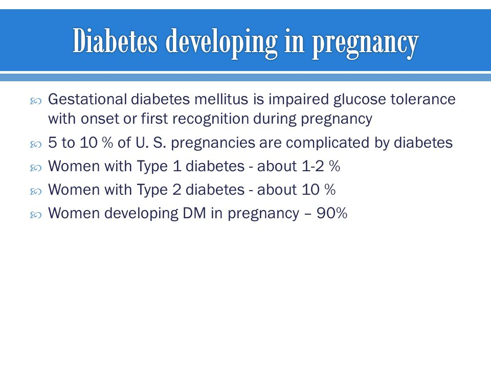  Gestational diabetes mellitus is impaired glucose tolerance with onset or first recognition during pregnancy  5 to 10 % of U.