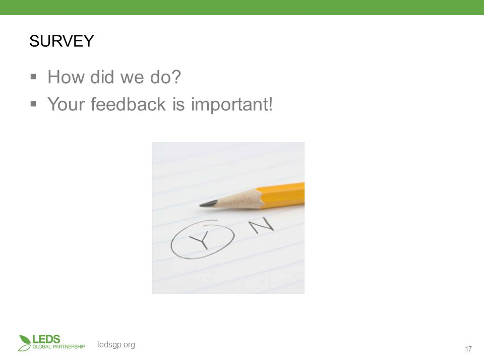 17 ledsgp.org  How did we do  Your feedback is important! SURVEY