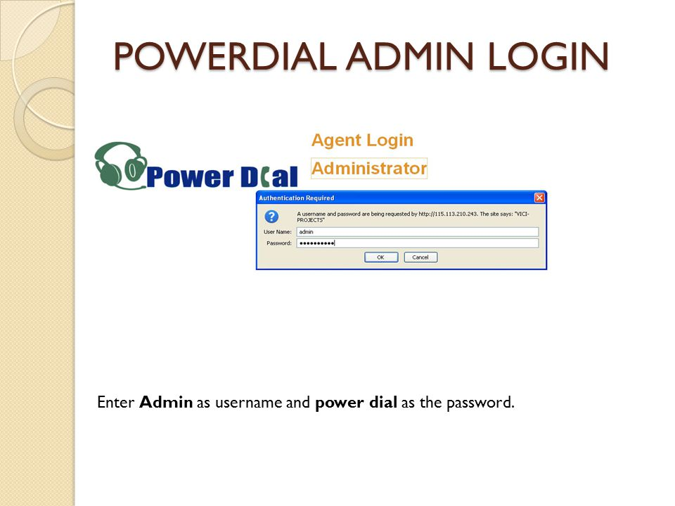POWERDIAL LOGIN PAGE Enter the POWERDIAL web address in your