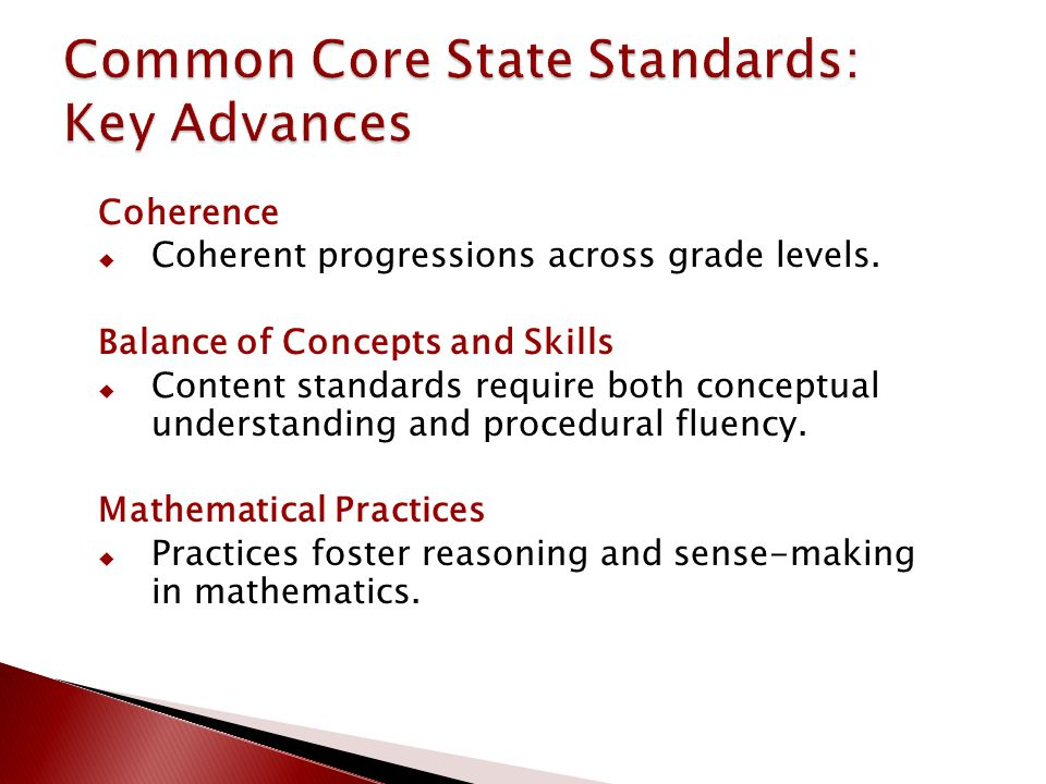 Coherence  Coherent progressions across grade levels.