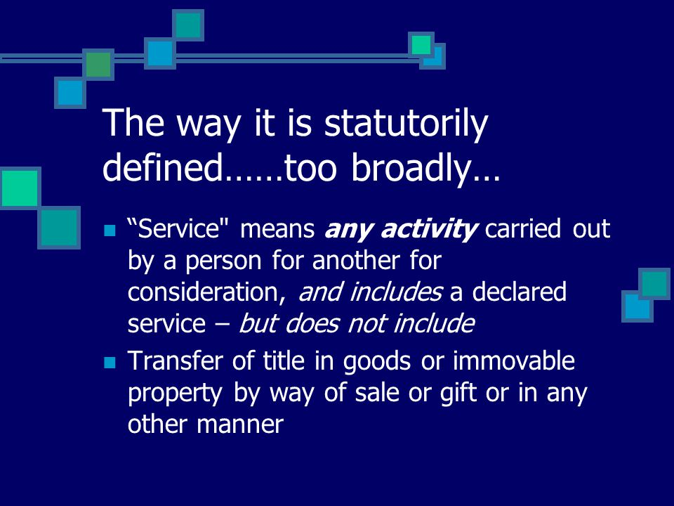 The definition of Service in Service tax - Issues