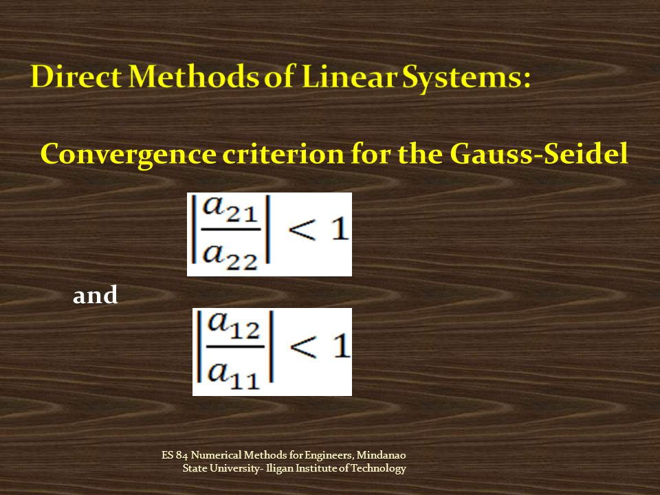 ES 84 Numerical Methods for Engineers, Mindanao State University- Iligan Institute of Technology Convergence criterion for the Gauss-Seidel and