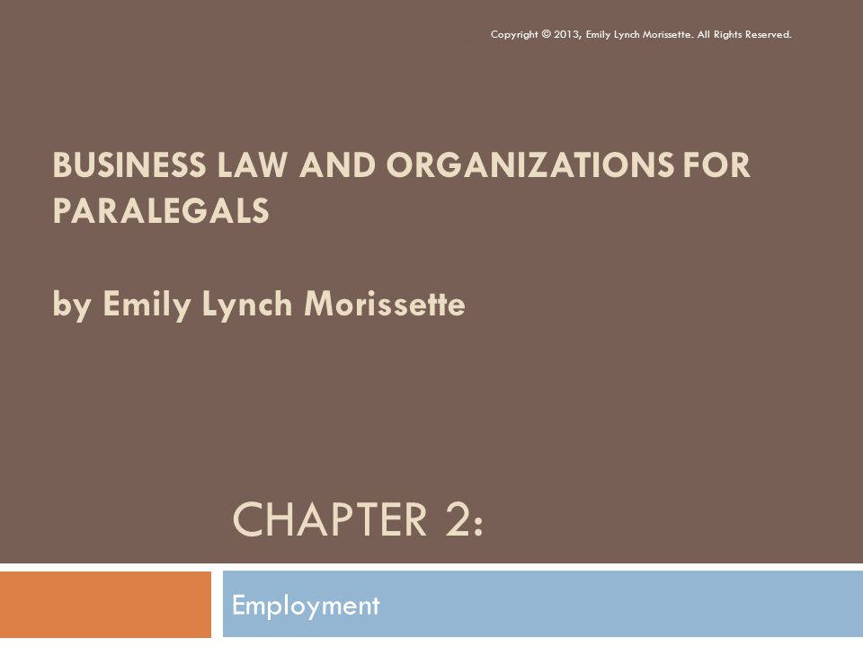 CHAPTER 2: Employment Copyright © 2013, Emily Lynch Morissette.