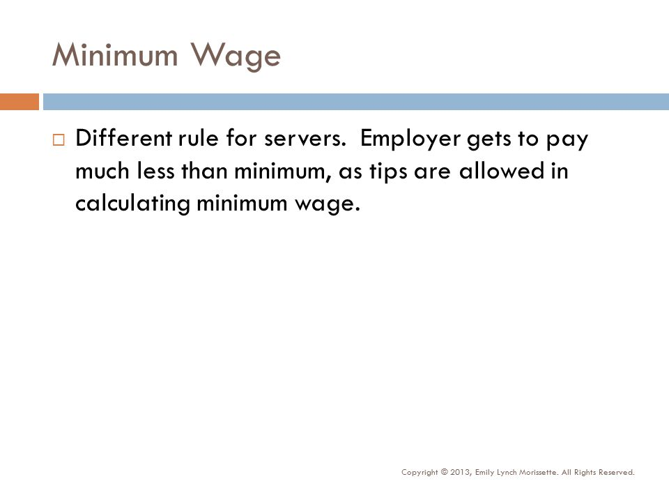Minimum Wage  Different rule for servers.