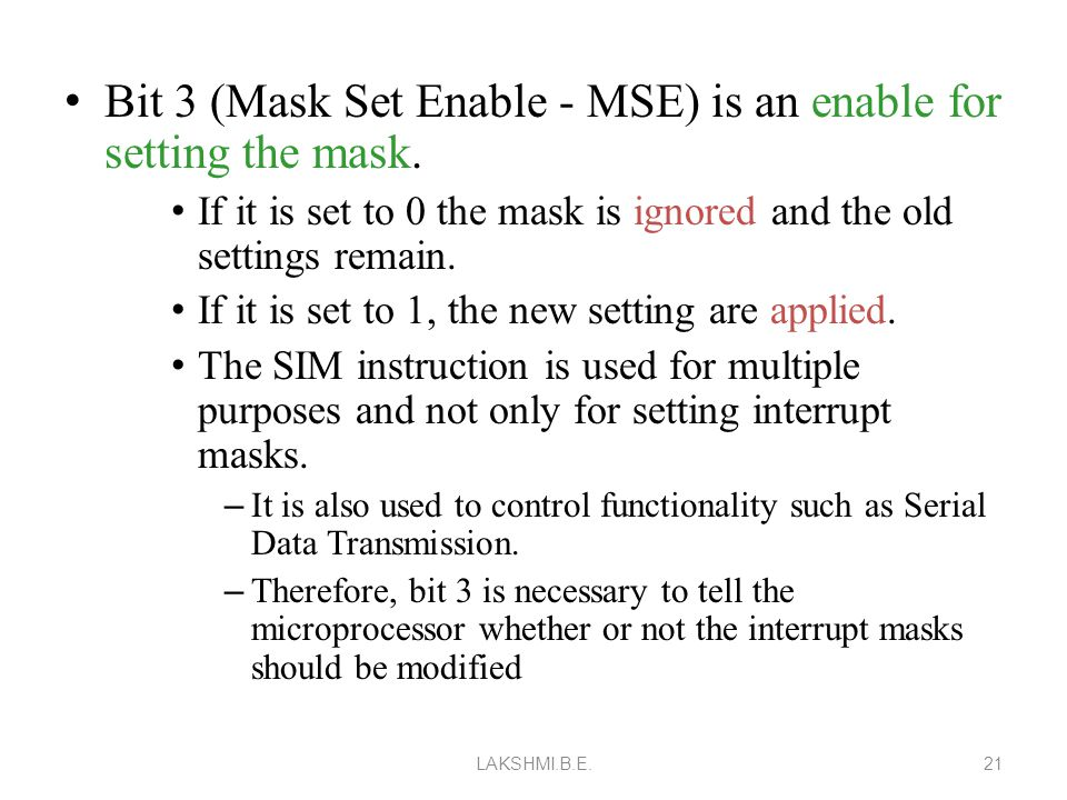 Bit 3 (Mask Set Enable - MSE) is an enable for setting the mask.
