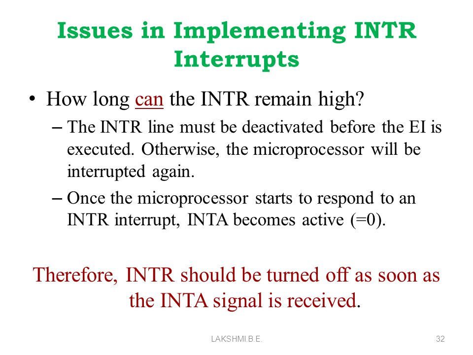Issues in Implementing INTR Interrupts How long can the INTR remain high.
