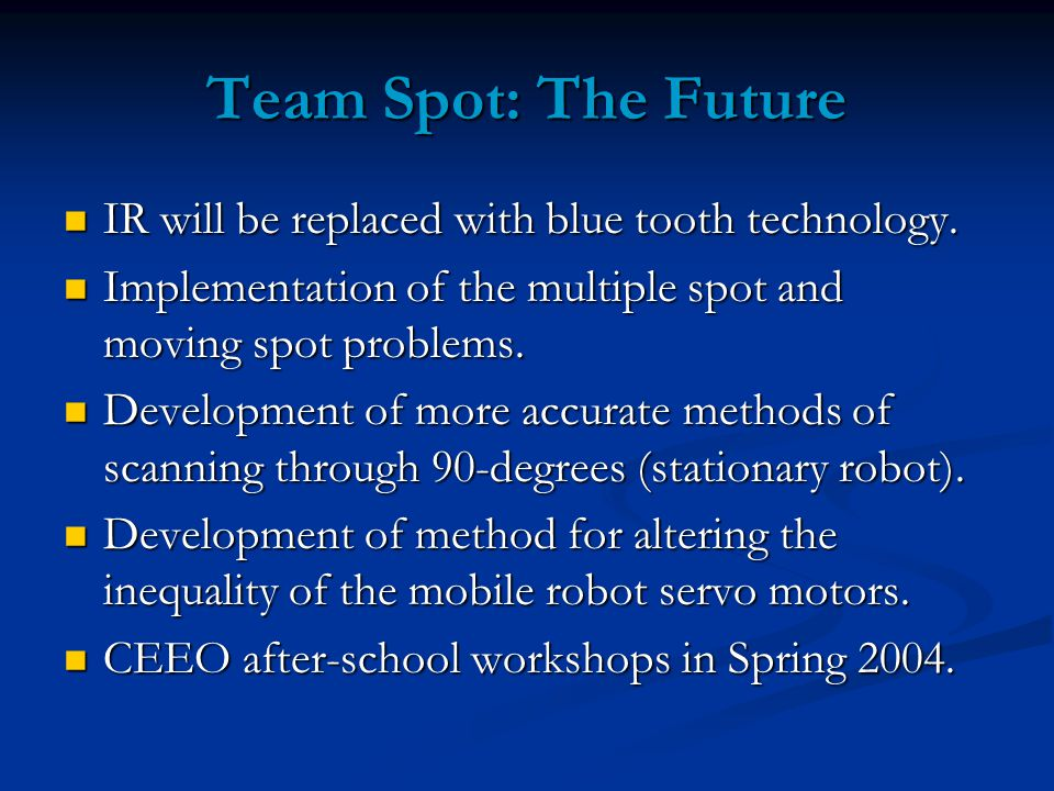 Team Spot: The Future IR will be replaced with blue tooth technology.
