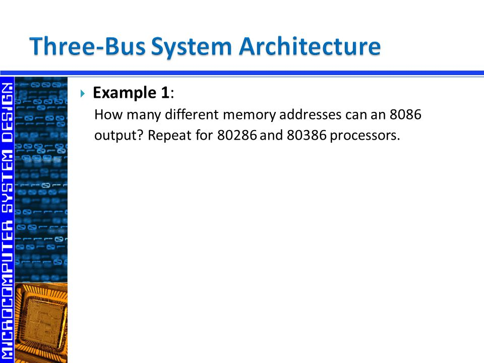  Example 1: How many different memory addresses can an 8086 output.