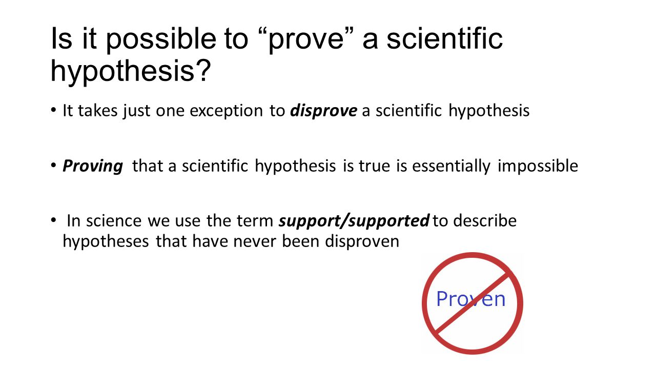 Is it possible to prove a scientific hypothesis.