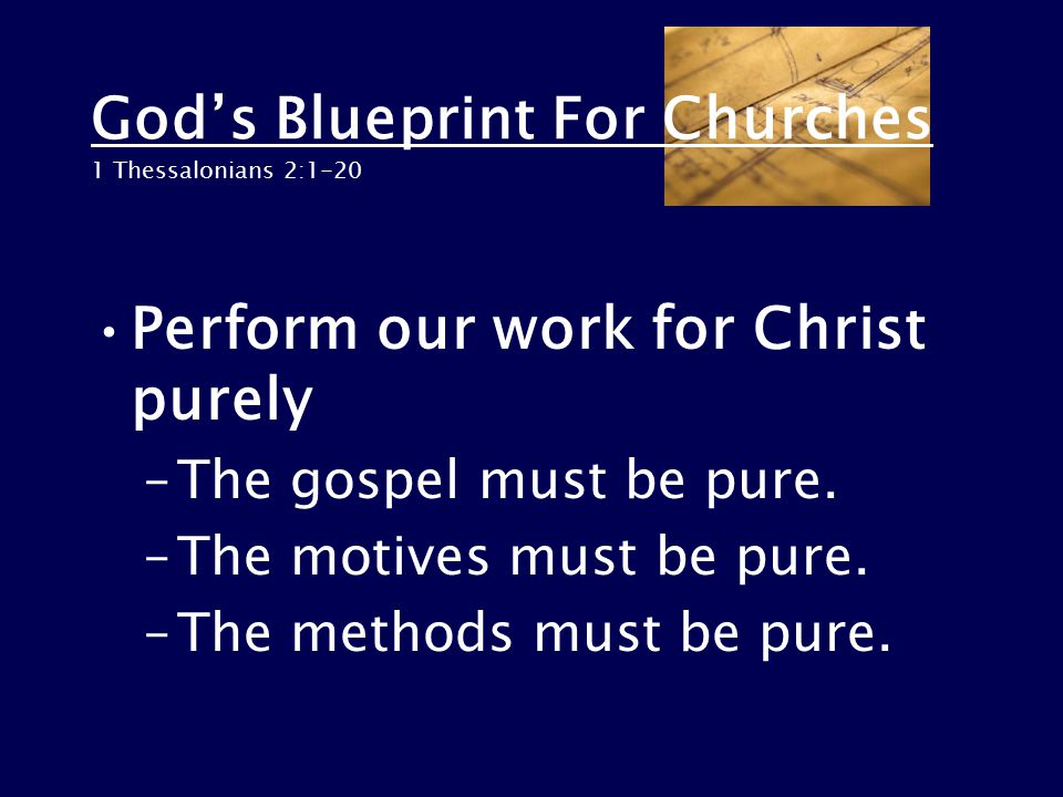 Gods blueprint for churches 1 thessalonians 2 ppt download gods blueprint for churches 1 thessalonians 21 20 perform our work for christ malvernweather Gallery
