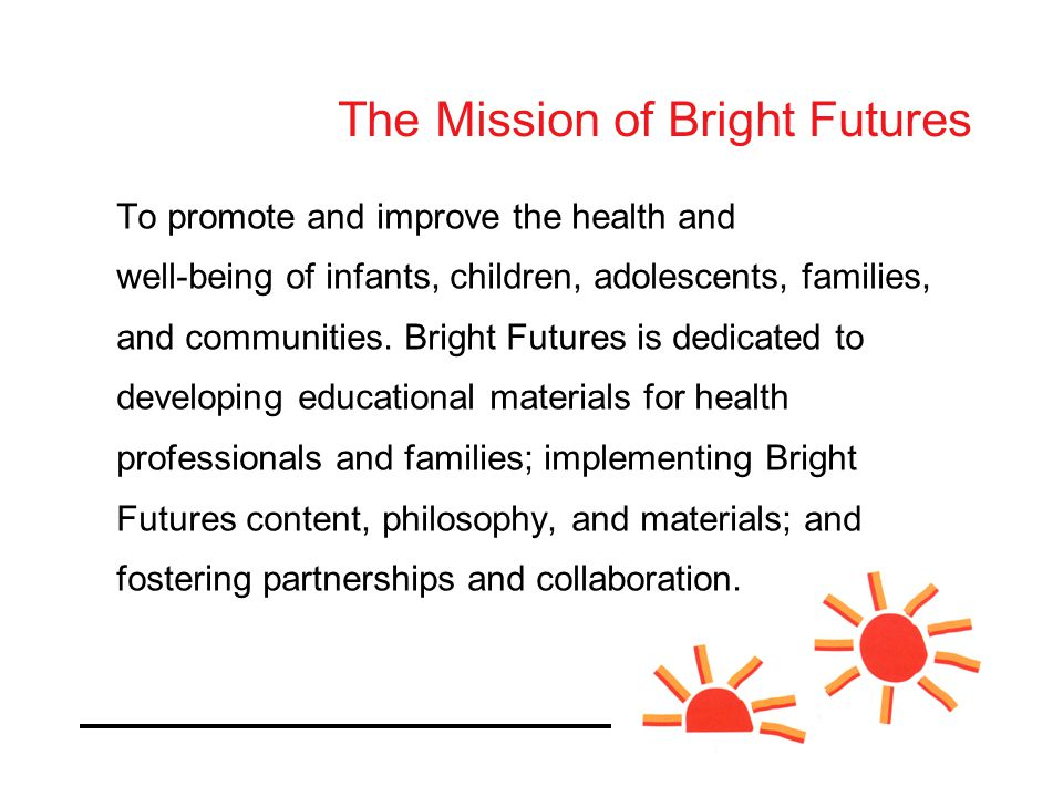 To promote and improve the health and well-being of infants, children, adolescents, families, and communities.