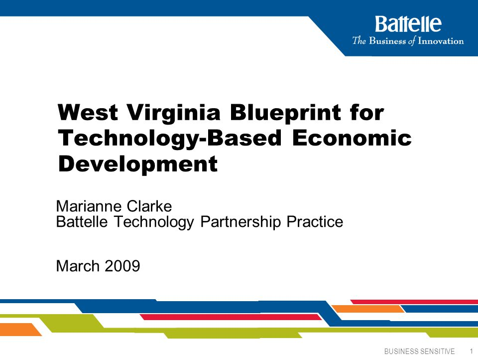 Business sensitive 1 west virginia blueprint for technology based 1 business sensitive 1 west virginia blueprint for technology based economic development marianne clarke battelle technology partnership practice march 2009 malvernweather Image collections