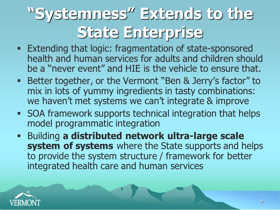 4 Systemness Extends to the State Enterprise  Extending that logic: fragmentation of state-sponsored health and human services for adults and children should be a never event and HIE is the vehicle to ensure that.