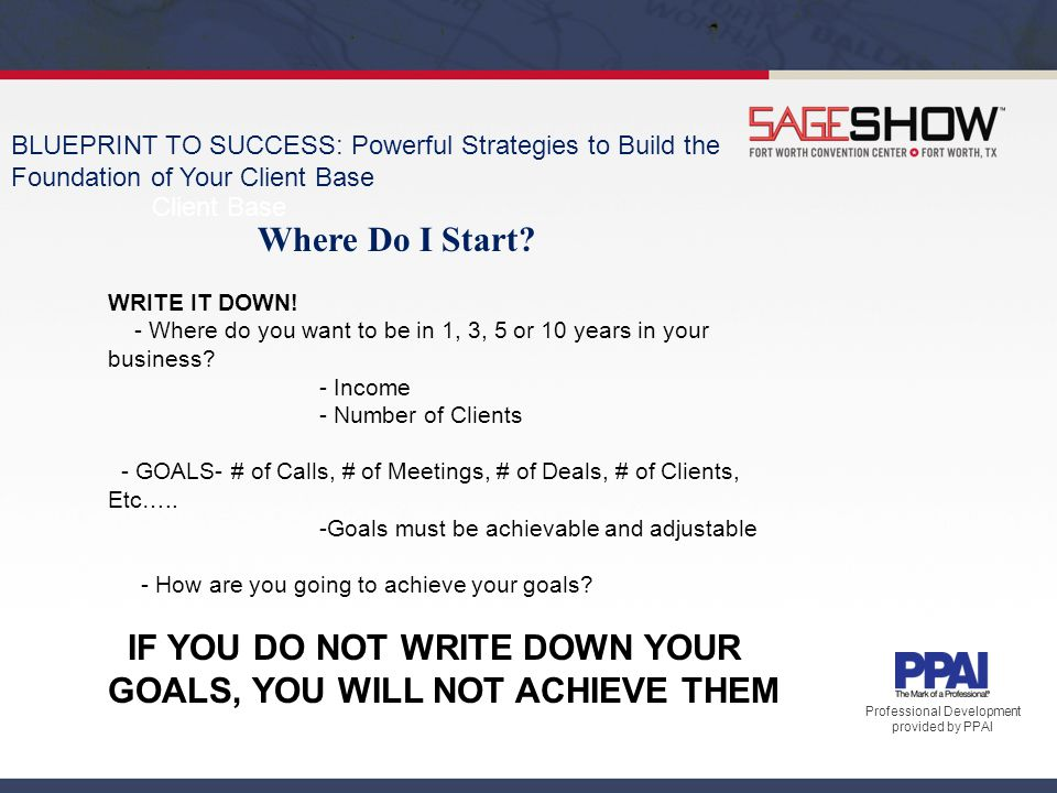 Professional development provided by ppai april 23 25 ppt download client base blueprint to success powerful strategies to build the foundation of your client base malvernweather Choice Image