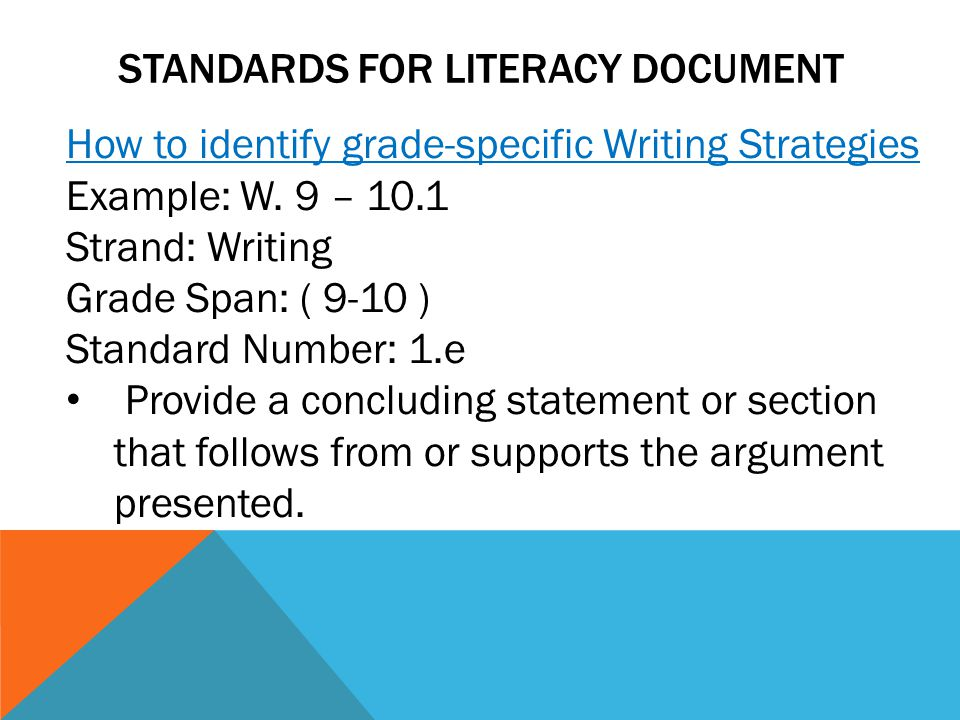 STANDARDS FOR LITERACY DOCUMENT How to identify grade-specific Writing Strategies Example: W.