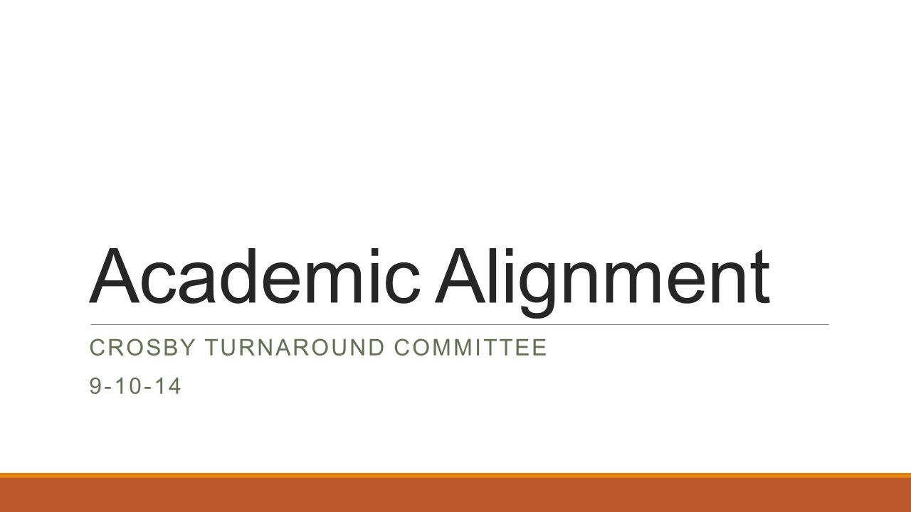 Academic Alignment CROSBY TURNAROUND COMMITTEE