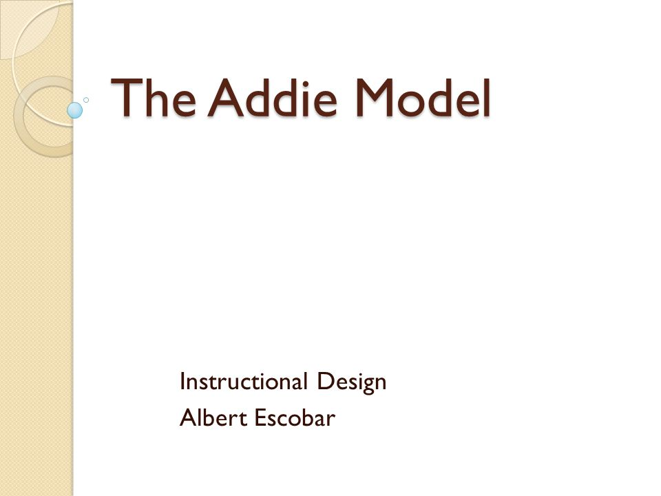 The Addie Model Instructional Design Albert Escobar Ppt Download