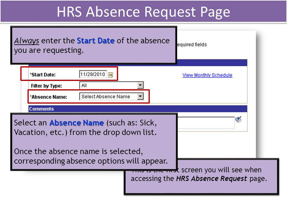 HRS Absence Request Page Start Date Always enter the Start Date of the absence you are requesting.