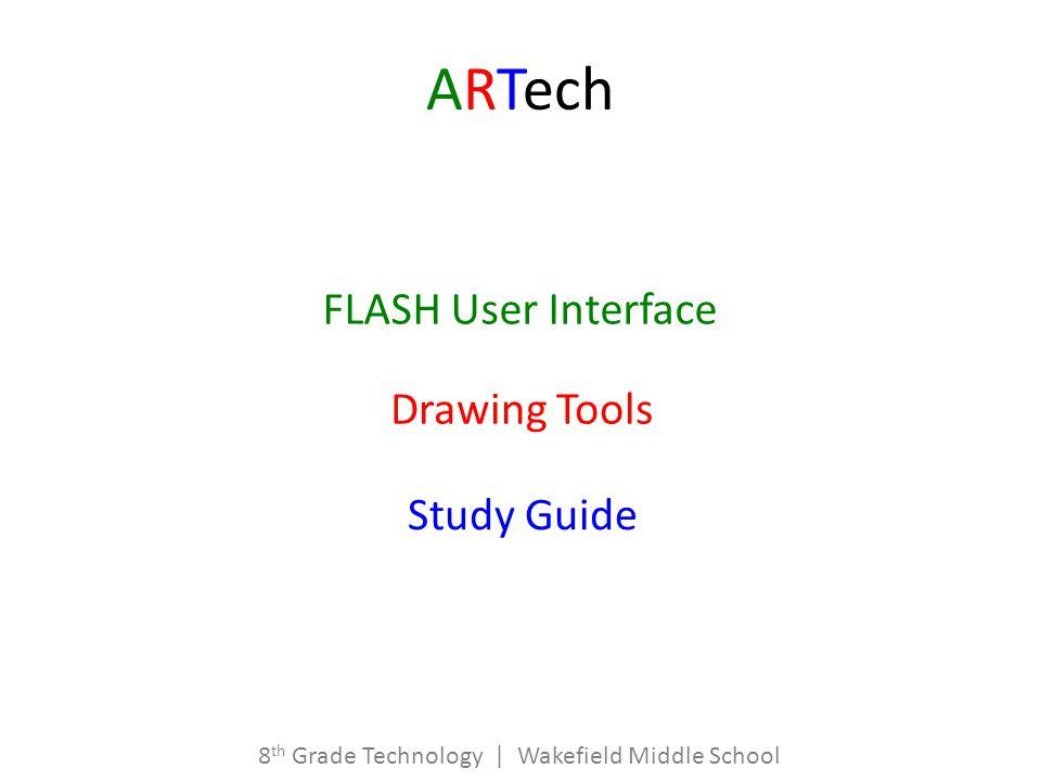artech flash user interface drawing tools study guide 8 th grade rh slideplayer com Macromedia Flash 8 Template Flash Toolbar 8