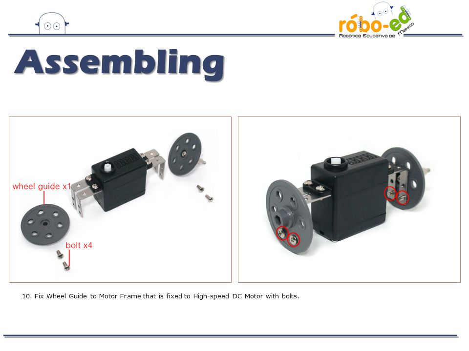 10. Fix Wheel Guide to Motor Frame that is fixed to High-speed DC Motor with bolts. Assembling