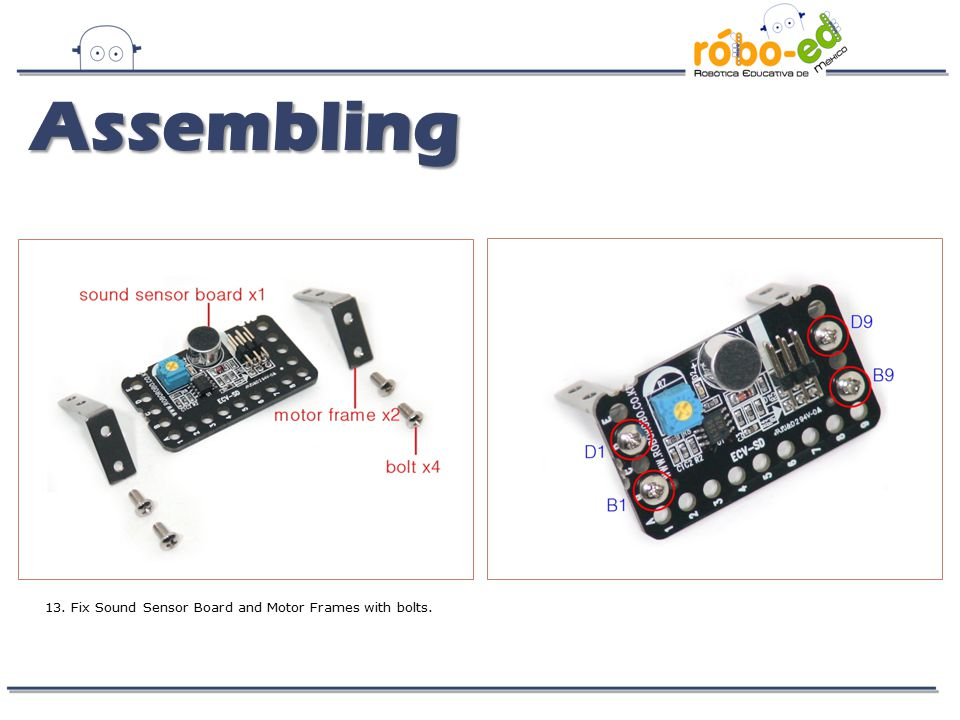 13. Fix Sound Sensor Board and Motor Frames with bolts. Assembling