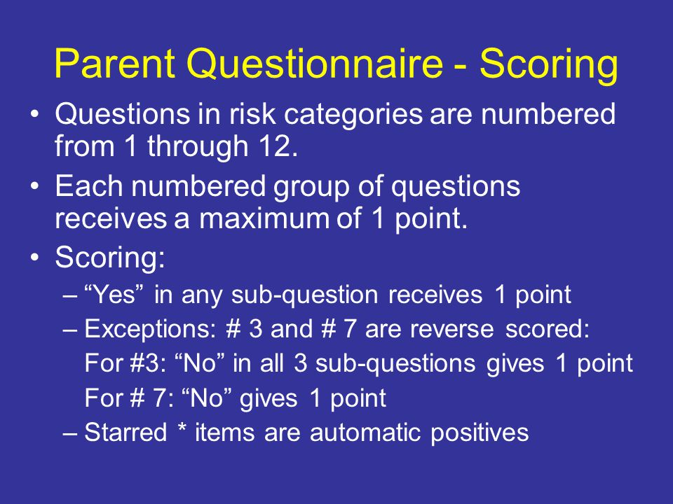 Parent Questionnaire - Scoring Questions in risk categories are numbered from 1 through 12.