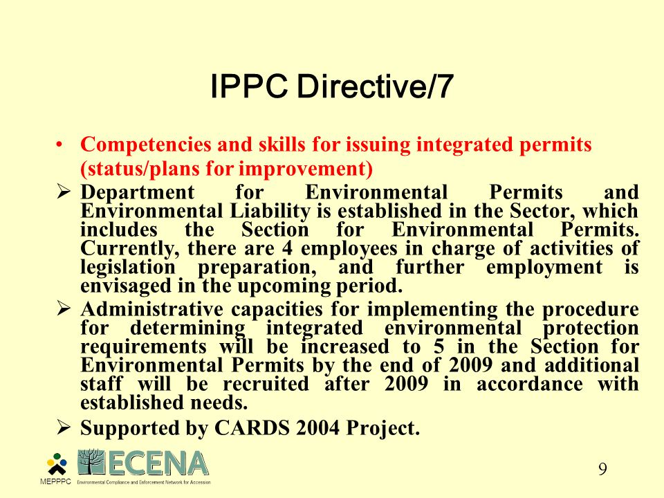 9 IPPC Directive/7 Competencies and skills for issuing integrated permits (status/plans for improvement)  Department for Environmental Permits and Environmental Liability is established in the Sector, which includes the Section for Environmental Permits.