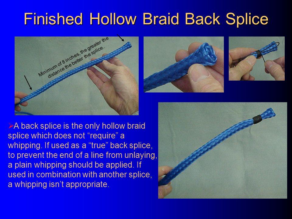 Hollow Braid Back Splice  A properly sized hollow braid