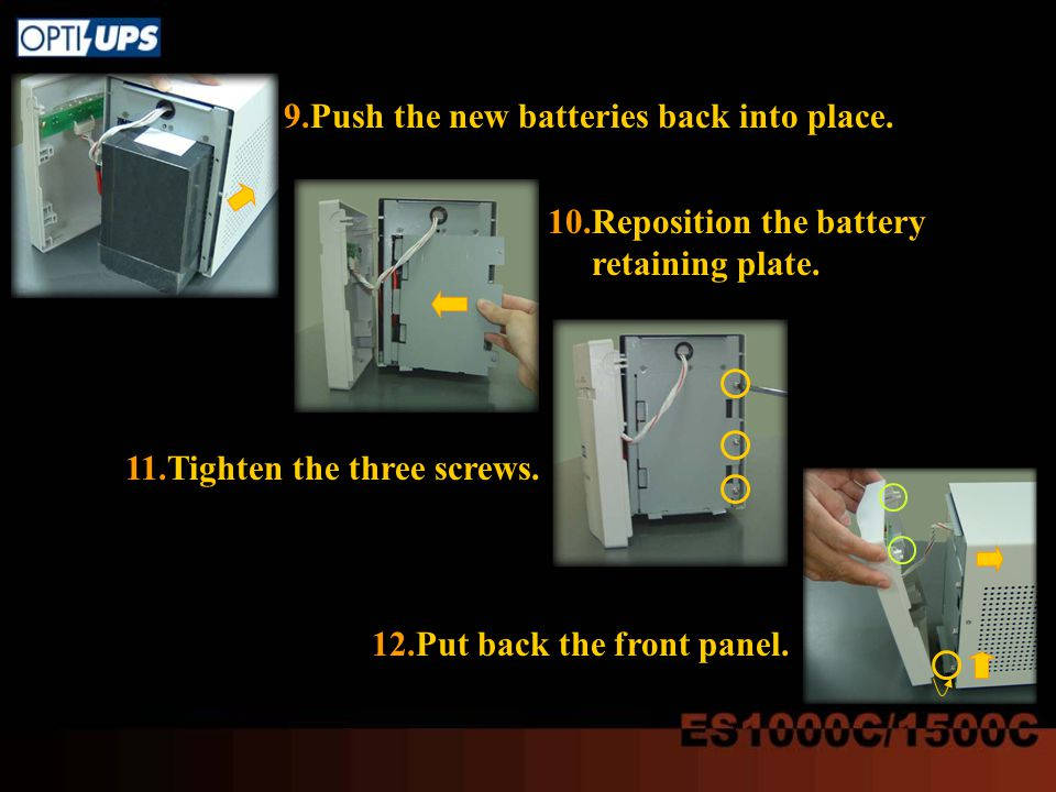 9.Push the new batteries back into place. 10.Reposition the battery retaining plate.