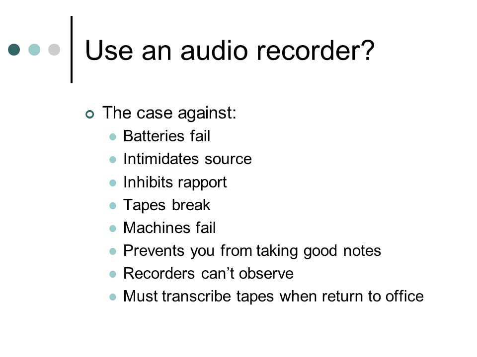 Use an audio recorder.
