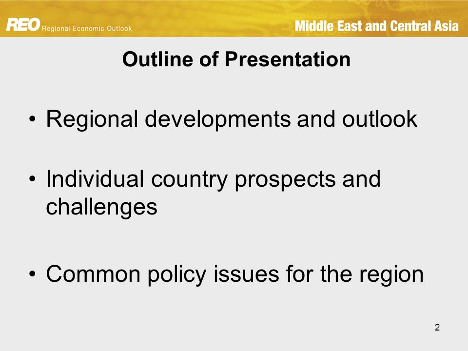 2 Outline of Presentation Regional developments and outlook Individual country prospects and challenges Common policy issues for the region