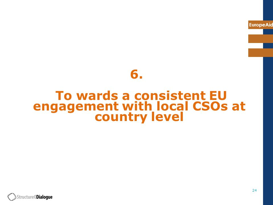 EuropeAid To wards a consistent EU engagement with local CSOs at country level