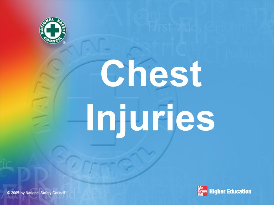 © 2005 by National Safety Council Chest Injuries
