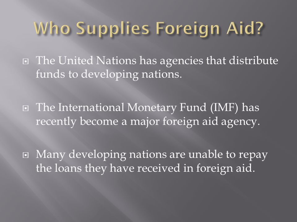  The United Nations has agencies that distribute funds to developing nations.