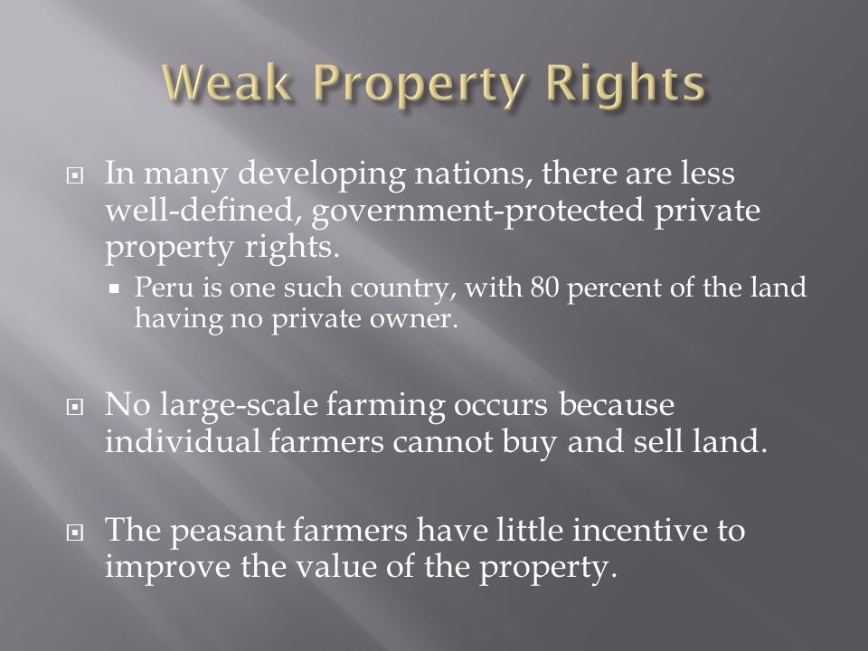  In many developing nations, there are less well-defined, government-protected private property rights.