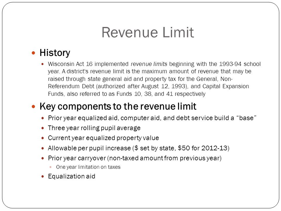Revenue Limit History Wisconsin Act 16 implemented revenue limits beginning with the school year.