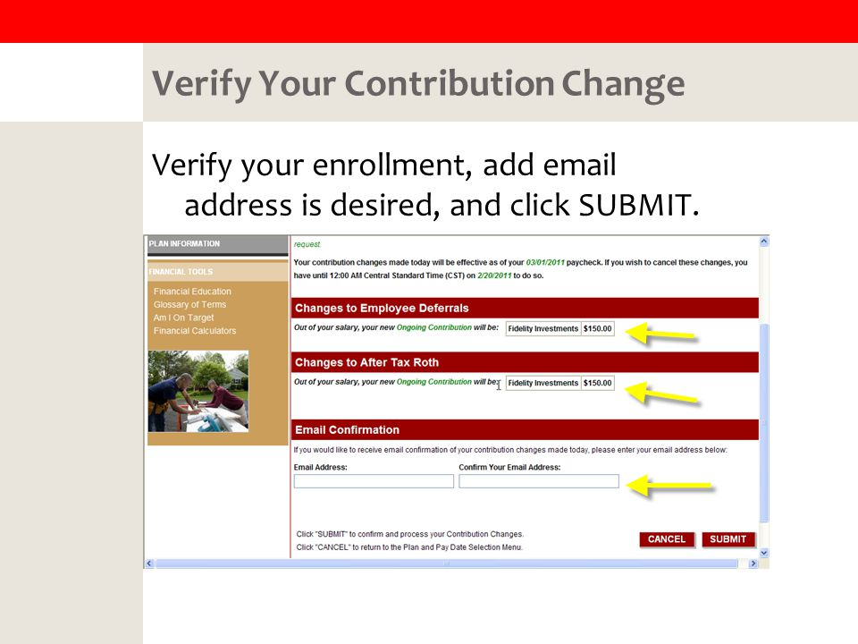Verify Your Contribution Change Verify your enrollment, add  address is desired, and click SUBMIT.