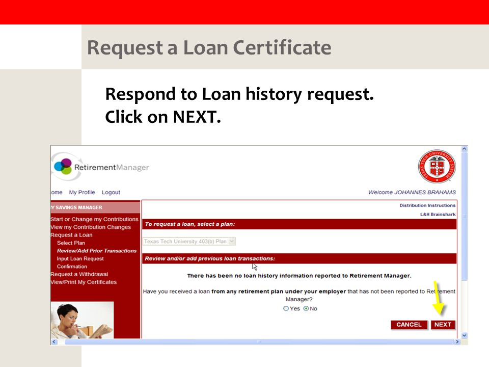Request a Loan Certificate Respond to Loan history request. Click on NEXT.