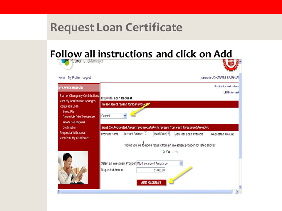 Request Loan Certificate Follow all instructions and click on Add Request
